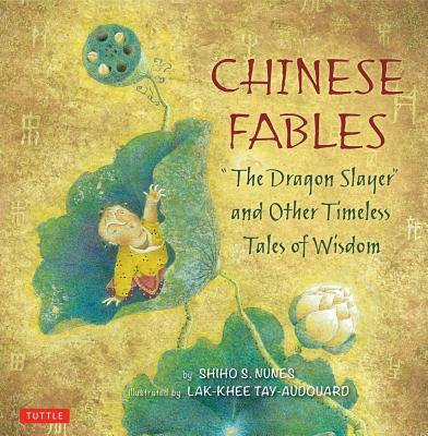 Chinese Fables By Nunes, Shiho S./ Tay-audouard, Lak-khee (ILT)