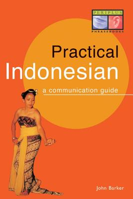 Practical Indonesian By Barker, John