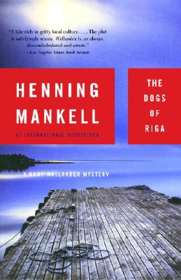 THE DOGS OF RIGA By Mankell, Henning/ Thompson, Laurie