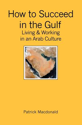 How to Succeed in the Gulf By Macdonald, Patrick
