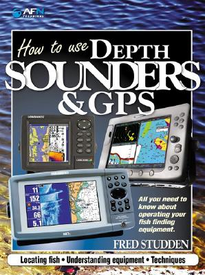 How to Use Depth Sounders & GPS By Studden, Fred